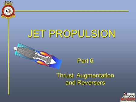 JET PROPULSION Part 6 Thrust Augmentation and Reversers.