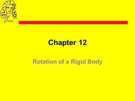 Chapter 12 Rotation of a Rigid Body. Vector (or cross) Product Cross Product is a vector perpendicular to the plane of vectors A and B.