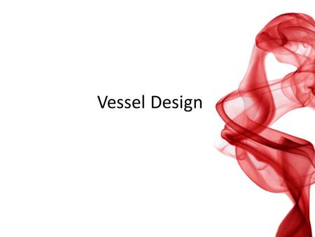 Vessel Design. Design of Tall Vertical Vessels (L > 6 m) After calculating the shell thickness from previous design methods for vessels under internal.