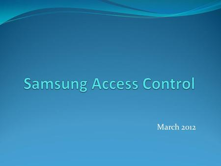March 2012. Agenda Readers Stand Alone Controllers Controllers Management Software SAMS Applications Questions.