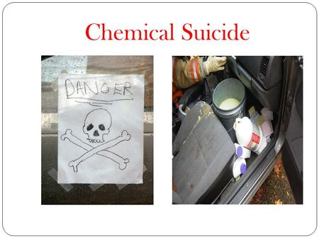 Chemical Suicide. History On April 23, 2008 in Konan, Japan, a 14 year old girl locked herself in the bathroom of her familys apartment. Posting a sign.