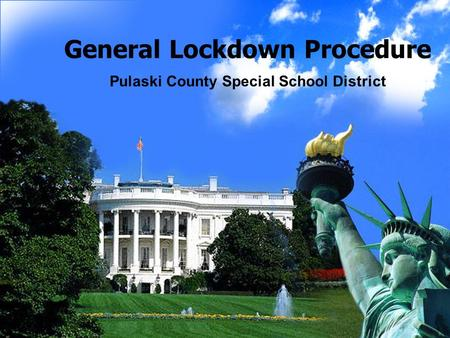 General Lockdown Procedure Pulaski County Special School District.