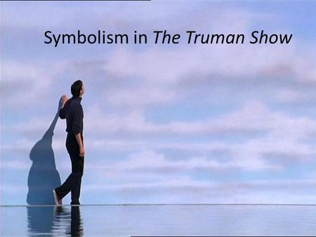 truman show symbolism essay The truman show - symbolism 2 of 2 sign in upload upload create an account or sign in for a tailor-made video experience sign up / sign in what to watch categories all categories who.