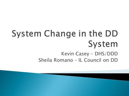 System Change in the DD System