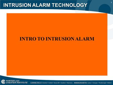1 INTRUSION ALARM TECHNOLOGY INTRO TO INTRUSION ALARM.