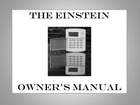 THE EINSTEIN OWNERS MANUAL. Table of contents Introduction…………………………………………………….….………… 1 User notice ……………………………………………………………..…… 2 System Summary ………………..……………………….………….……