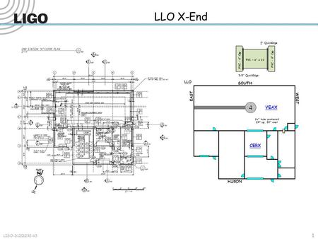 1 LIGO-D1201292-V3 LLO X-End CERX VEAX PVC – 6 x 10 PVC – 6 Cap ¾ QuickEdge 5/8 QuickEdge 6+ hole centered 24 up, 39 over.