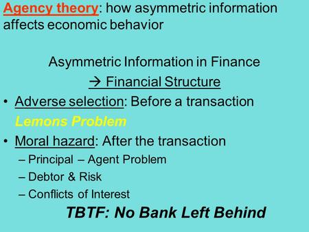Agency theory: how asymmetric information affects economic behavior