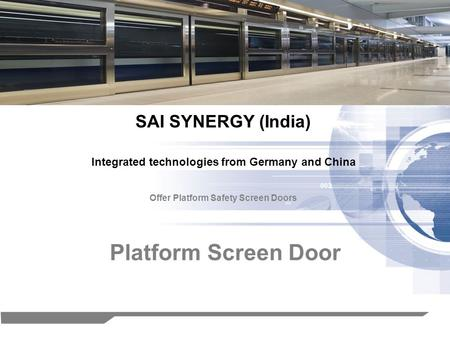 1 Platform Screen Door SAI SYNERGY (India) Offer Platform Safety Screen Doors Integrated technologies from Germany and China.