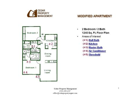 Cedar Property Management (509) 489-4287 1 2 Bedroom / 2 Bath 1240 Sq. Ft. Floor Plan Areas of Interest (#1) Hall BathHall.