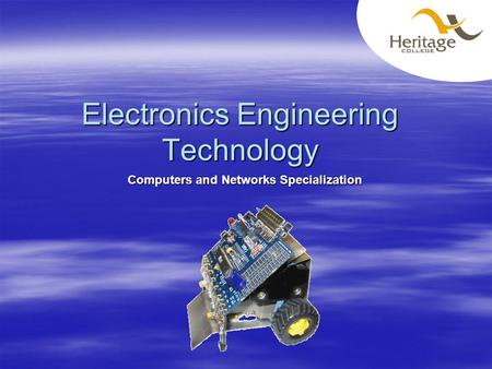 Electronics Engineering Technology Computers and Networks Specialization.