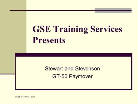 GSE Training Services Presents Stewart and Stevenson GT-50 Paymover ©GSE TRAINING 2010.