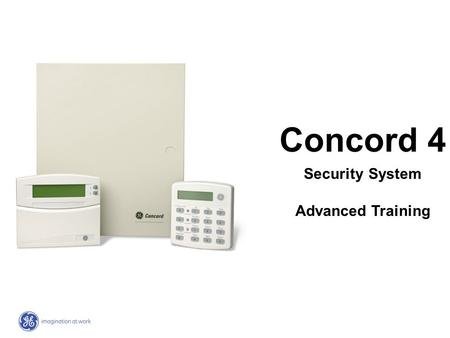 Concord 4 Security System Advanced Training. Please Silence Cell Phones and Pagers Thanks!