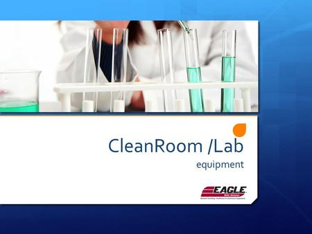 CleanRoom /Lab equipment. Gowning Racks – 24˝ width, 48˝ to 84˝ length Designed for efficient storage of garments Available in stainless steel or electropolished.