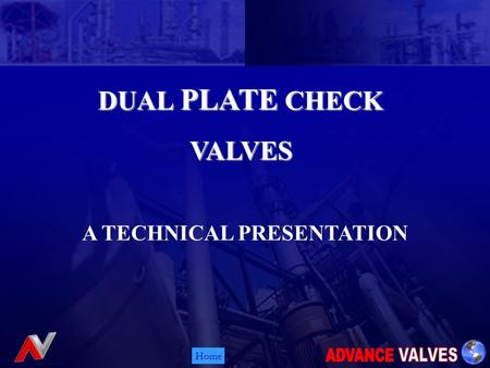Home DUAL PLATE CHECK VALVES A TECHNICAL PRESENTATION.