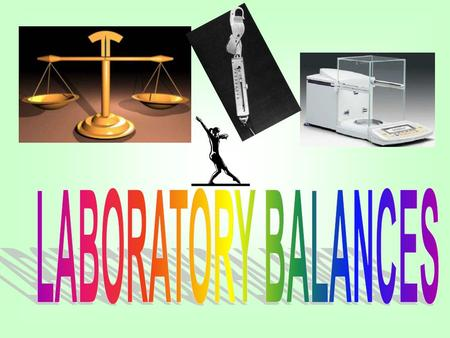 WHAT ARE BALANCES? A BALANCE is a measuring device/instrument used to measure the mass of an object. A Scale, on the other hand, is device/instrument.