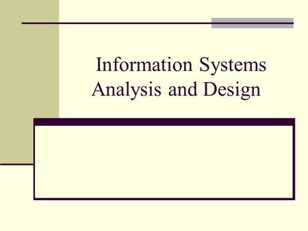 Information Systems Analysis and Design. Systems Modeling Enterprise Model graphically represents organizational entities and the relationships between.
