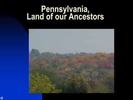 Pennsylvania, Land of our Ancestors. York, Pennsylvania.