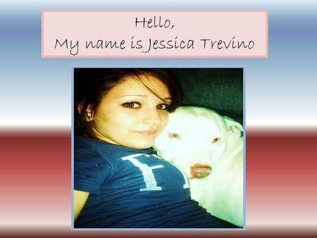 Hello, My name is Jessica Trevino. The area of research I chose to explore is hermaphroditism. By doing so I am able to inform the owners of both the.