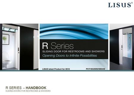 R SERIES – HANDBOOK SLIDING DOORS FOR RESTROOMS & SHOWERS.