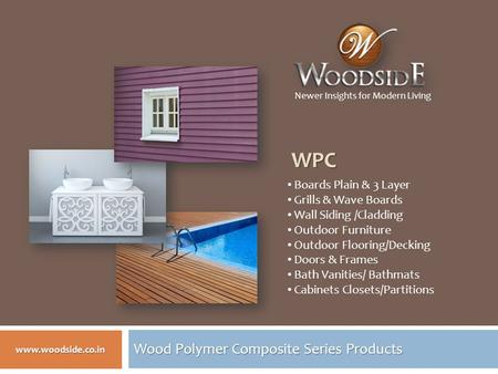 Wood Polymer Composite Series Products WPC WPC Boards Plain & 3 Layer Grills & Wave Boards Wall Siding /Cladding Outdoor Furniture Outdoor Flooring/Decking.