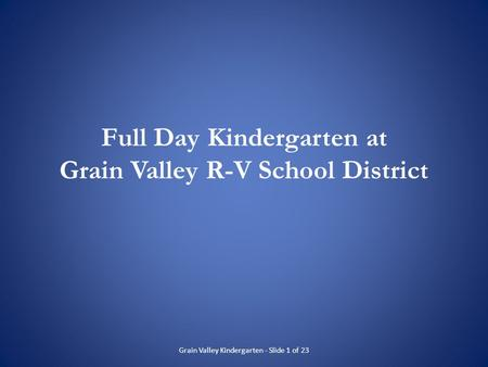 Full Day Kindergarten at Grain Valley R-V School District