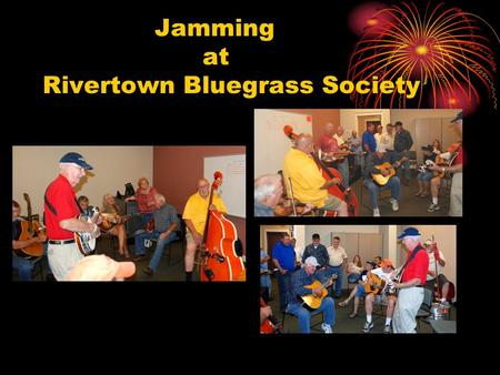 Jamming at Rivertown Bluegrass Society. Fun and fellowship.