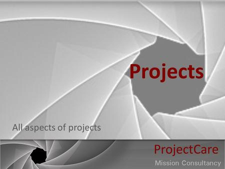 Projects All aspects of projects ProjectCare. Project steps 1.Desk research (Neh 1:2,3) 2.Analysis of options (Neh 1:4-11) 3.Field research (Neh 2:11-16)
