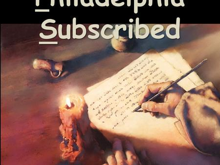 Philadelphia Subscribed. Where are we going… where have we been?
