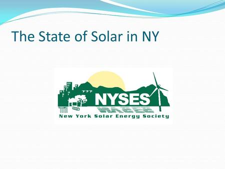 The State of Solar in NY. NEW YORK 3 rd most populous state 19 million residents 13 th largest economy in the world 2 nd in per capita energy consumption.