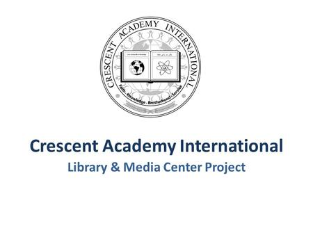 Crescent Academy International Library & Media Center Project.