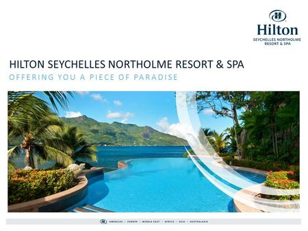 HILTON SEYCHELLES NORTHOLME RESORT & SPA OFFERING YOU A PIECE OF PARADISE.