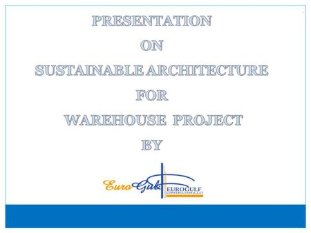 SUSTAINABLE ARCHITECTURE. INTRODUCTION A warehouse is a commercial building for storage of goods. Warehouses are used by manufacturers, importers, exporters,