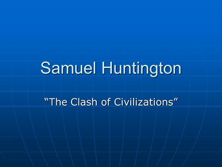 """The Clash of Civilizations"""