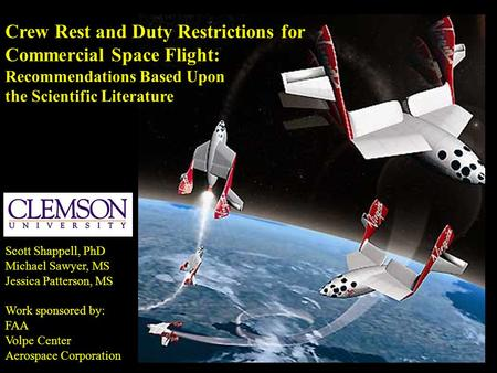 Shappell, 1997 Crew Rest and Duty Restrictions for Commercial Space Flight: Recommendations Based Upon the Scientific Literature Scott Shappell, PhD Michael.