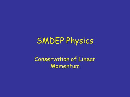 SMDEP Physics Conservation of Linear Momentum. Ch 9, #6: what is the mass? 1. 43.1 kg 2.97.2 kg 3.4200 kg 4.903.7 kg 5.Other 6.Didnt finish.