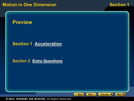 Motion in One DimensionSection 1 Preview Section 1 AccelerationAcceleration Section 2 Extra QuestionsExtra Questions.
