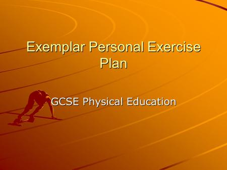 Exemplar Personal Exercise Plan GCSE Physical Education.