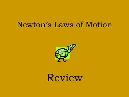 Newtons Laws of Motion Review. Background Sir Isaac Newton (1643-1727) an English scientist and mathematician famous for his discovery of the law of gravity.