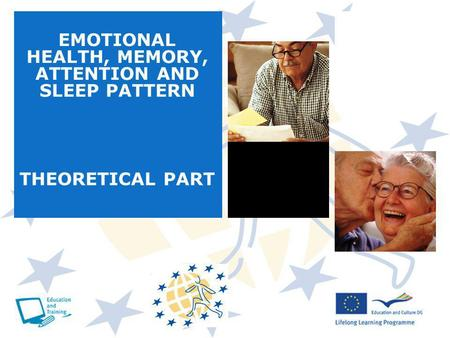 EMOTIONAL HEALTH, MEMORY, ATTENTION AND SLEEP PATTERN THEORETICAL PART.