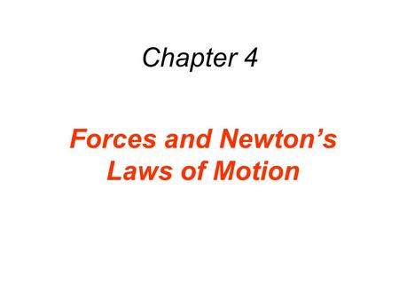 Chapter 4 Forces and Newtons Laws of Motion. 4.1 The Concepts of Force and Mass A force is a push or a pull. Contact forces arise from physical contact.