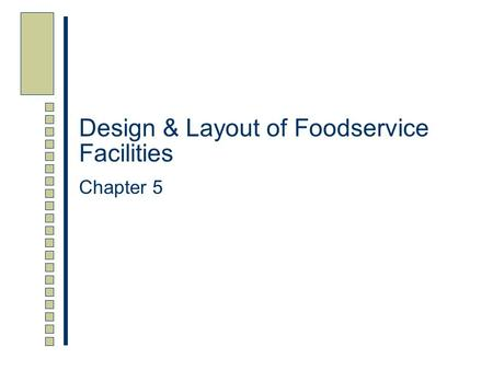 Design & Layout of Foodservice Facilities Chapter 5.