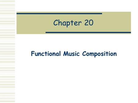 Chapter 20 Functional Music Composition. MDL: Music Description Language MDL is a DSL for computer music composition that is even simpler than FAL and.