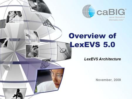 Overview of LexEVS 5.0 LexEVS Architecture November, 2009.