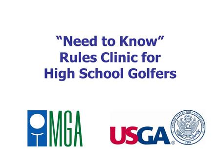 Need to Know Rules Clinic for High School Golfers.