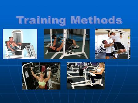What Is Training? Makes the body more efficient Makes the body more efficient Makes the body better able to perform certain tasks Makes the body better.