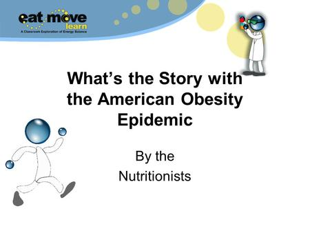 Whats the Story with the American Obesity Epidemic By the Nutritionists.