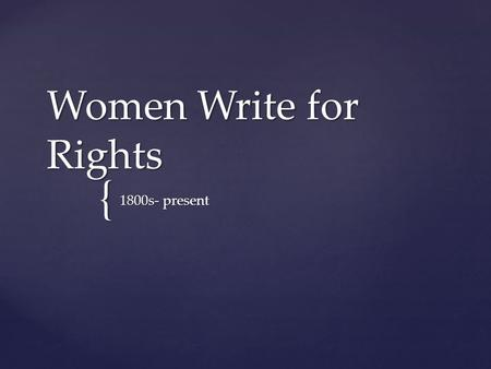 { Women Write for Rights 1800s- present. What were womens legal rights in the US prior to the first movements? Document 1.