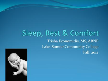 Trisha Economidis, MS, ARNP Lake-Sumter Community College Fall, 2012.