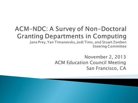 November 2, 2013 ACM Education Council Meeting San Francisco, CA.